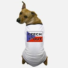 CZECH ME OUT Dog T-Shirt