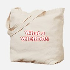 What a Wierdo! Tote Bag