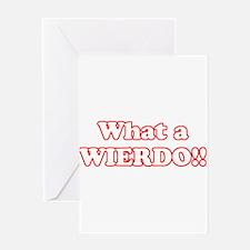 What a Wierdo! Greeting Card