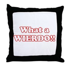 What a Wierdo! Throw Pillow