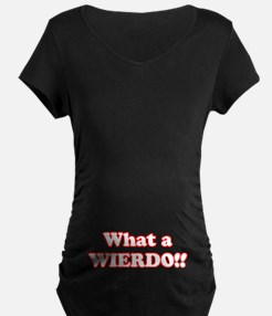 What a Wierdo! T-Shirt
