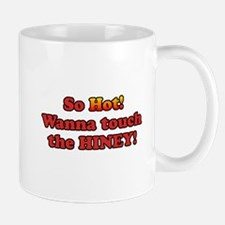 Wanna Touch the Hiney Mug