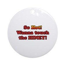 Wanna Touch the Hiney Ornament (Round)