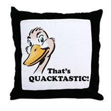 That's Quacktastic! Throw Pillow
