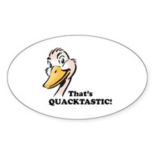 That's Quacktastic! Oval Decal