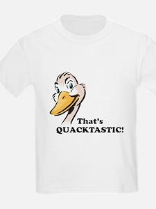 That's Quacktastic! T-Shirt
