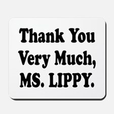 Thank You Ms. Lippy Mousepad