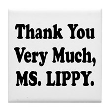 Thank You Ms. Lippy Tile Coaster