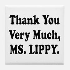 Thank You Ms. Lippy Tile Coaster
