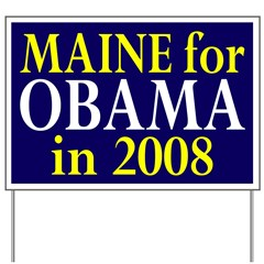 Maine for Obama in 2008 Yard Sign