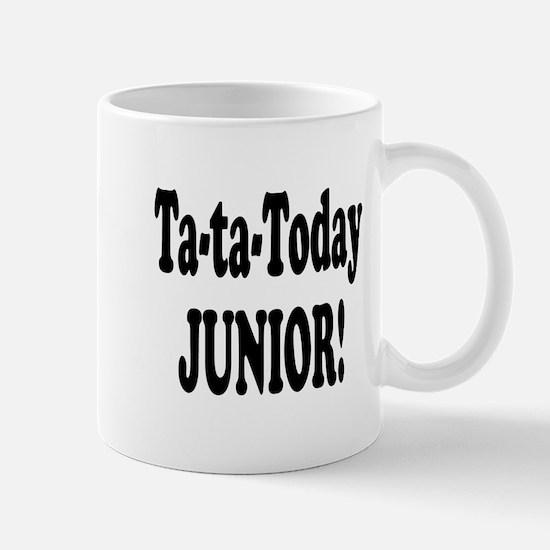 Ta-Ta-Today Junior! Mug
