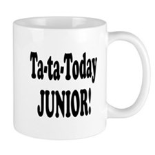 Ta-Ta-Today Junior! Mug