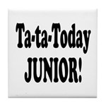 Ta-Ta-Today Junior! Tile Coaster