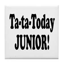 Ta-Ta-Today Junior! Tile Coaster