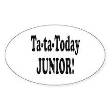 Ta-Ta-Today Junior! Oval Decal