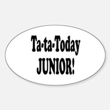 Ta-Ta-Today Junior! Oval Decal