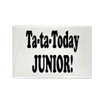 Ta-Ta-Today Junior! Rectangle Magnet (10 pack)