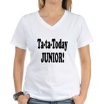 Ta-Ta-Today Junior! Women's V-Neck T-Shirt