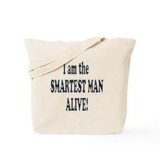 Smartest Man Alive Tote Bag