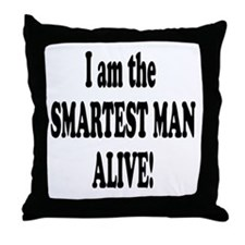 Smartest Man Alive Throw Pillow