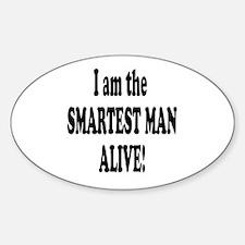 Smartest Man Alive Oval Decal
