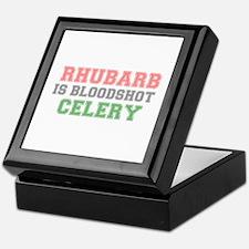 RHUBARB IS BLOODSHOT CELERY Keepsake Box