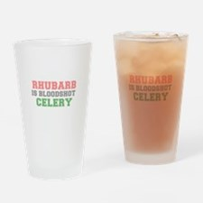 RHUBARB IS BLOODSHOT CELERY Drinking Glass