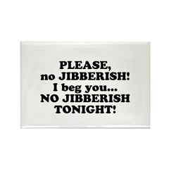 Please no JIBBERISH Rectangle Magnet (10 pack)
