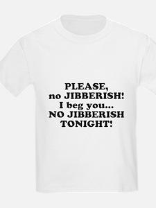 Please no JIBBERISH T-Shirt