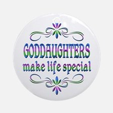 Goddaughters Make Life Special Round Ornament