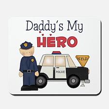 Daddy's My Hero Mousepad
