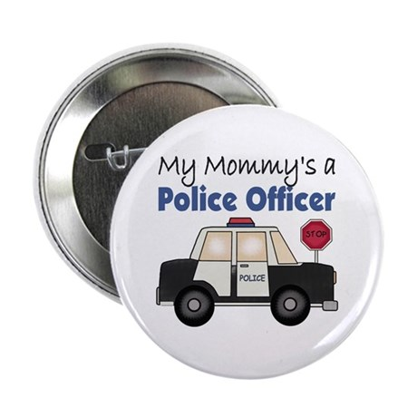 """My Mommy's A Police Officer 2.25"""" Button"""