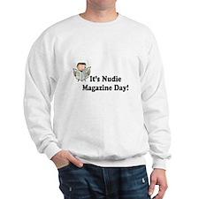 It's Nudie Magazine Day! Sweatshirt