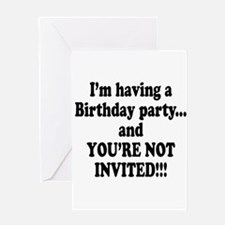 Birthday Party; Not Invited Greeting Card