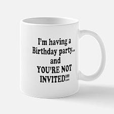 Birthday Party; Not Invited Mug