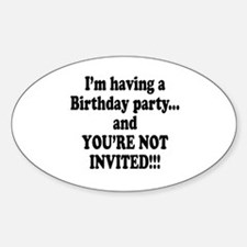 Birthday Party; Not Invited Oval Decal