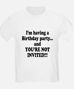 Birthday Party; Not Invited T-Shirt