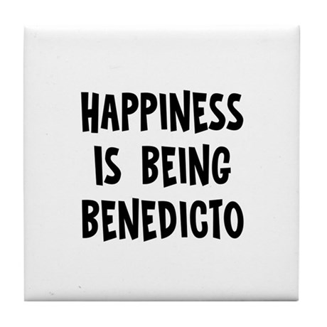 Happiness is being Benedicto Tile Coaster