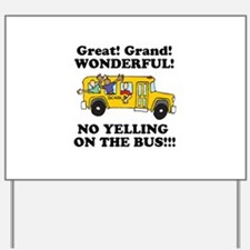 NO YELLING ON THE BUS Yard Sign