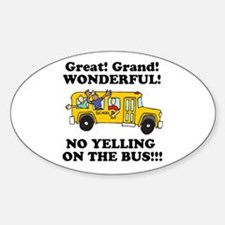 NO YELLING ON THE BUS Oval Decal
