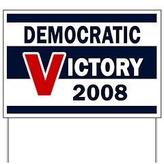 Democratic Victory 2008 Yard Sign