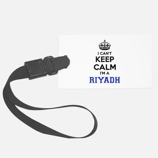 I can't keep calm Im RIYADH Luggage Tag