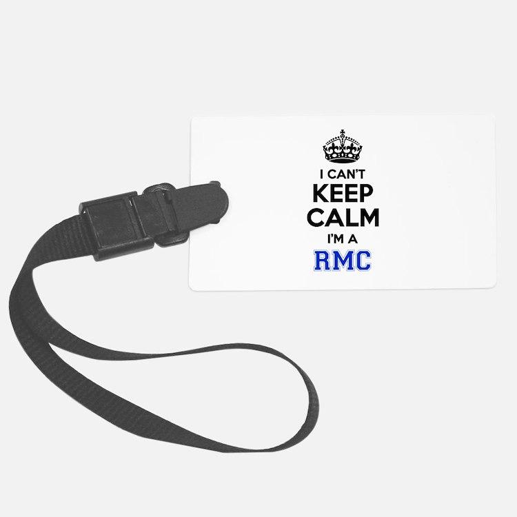I can't keep calm Im RMC Luggage Tag
