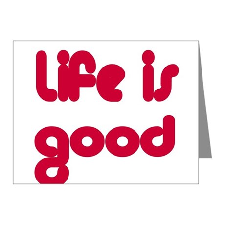 Life is Good Note Cards (Pk of 20)