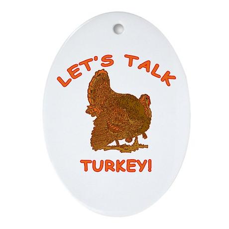 THANKSGIVING Lets Talk Turkey Oval Ornament