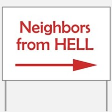 Bad Neighbors From Hell Yard Sign