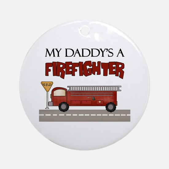 Daddys A Firefighter Ornament (Round)