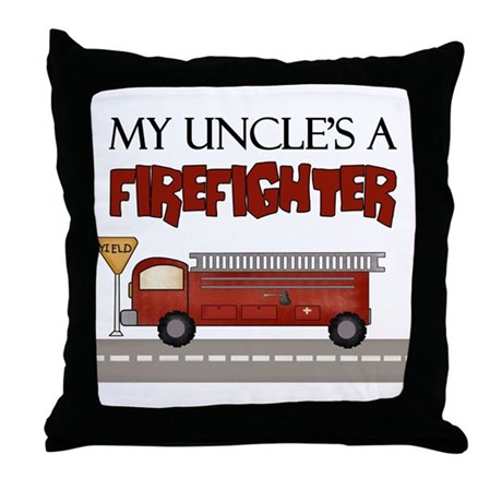 My Uncle's A Firefighter Throw Pillow