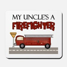My Uncle's A Firefighter Mousepad
