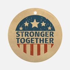 Stronger Together Round Ornament
